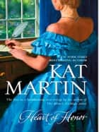 Heart Of Honor (Mills & Boon M&B) (The Heart Trilogy, Book 1) ebook by Kat Martin
