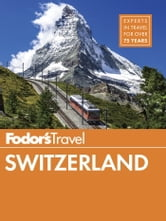 Fodor's Switzerland ebook by Fodor's Travel Guides