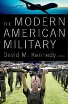 The Modern American Military ebook by David M. Kennedy
