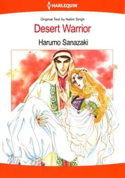 Desert Warrior (Harlequin Comics) - Harlequin Comics ebook by Nalini Singh,Harumo Sanazaki