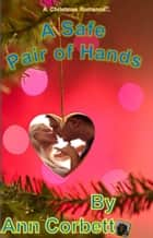 A Safe Pair of Hands ebook by Ann Corbett