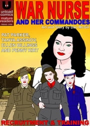 War Nurse and Her Commandoes #1 - Recruitment and Training ebook by Dan McGill