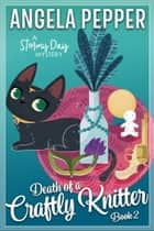 Death of a Crafty Knitter ebook by Angela Pepper