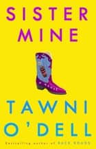 Sister Mine ebook by Tawni O'Dell
