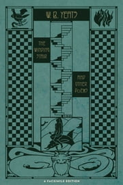 The Winding Stair and Other Poems - A Facsimile Edition ebook by William Butler Yeats,George Bornstein