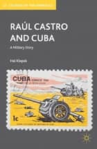 Raúl Castro and Cuba ebook by H. Klepak