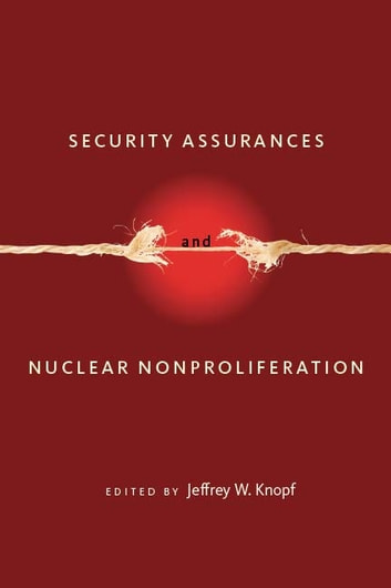 Security Assurances and Nuclear Nonproliferation ebook by