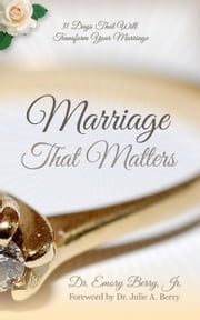Marriage That Matters ebook by Dr. Emory Berry, Jr.