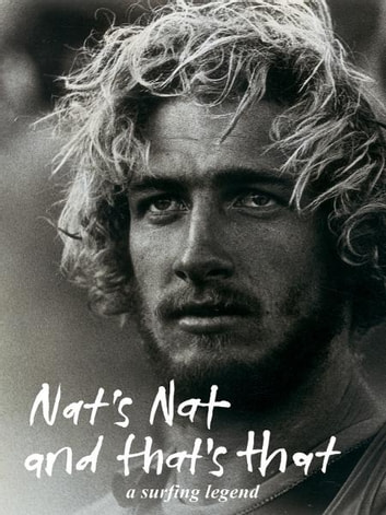 Nat's Nat and That's That - a surfing ledgend ebook by Nat Young