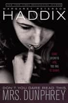 Don't You Dare Read This, Mrs. Dunphrey ebook by Margaret Peterson Haddix