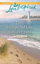 Their Unexpected Love ebook by Kathleen Y'Barbo