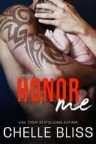 Honor Me ebook by Chelle Bliss