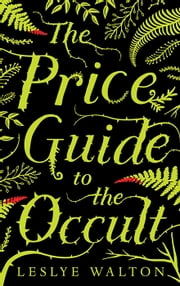 The Price Guide to the Occult ebook by Leslye Walton