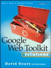 Google Web Toolkit Solutions - More Cool & Useful Stuff ebook by David Geary, Rob Gordon
