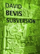 Subversion ebook by David Bevis
