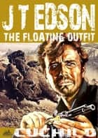 The Floating Outfit 22: Cuchilo ebook by J.T. Edson