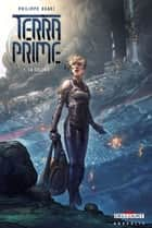 Terra Prime T01 - La Colonie eBook by Philippe Ogaki
