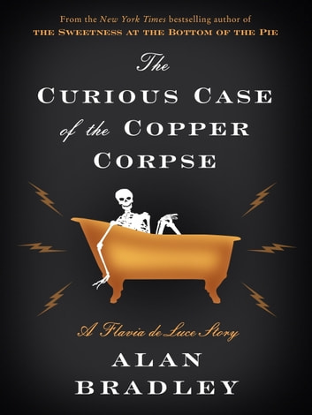 The Curious Case of the Copper Corpse - A Flavia de Luce Story eBook by Alan Bradley