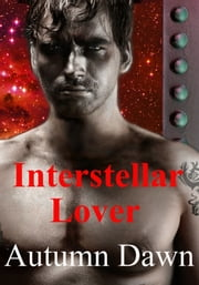 Interstellar Lover ebook by Autumn Dawn