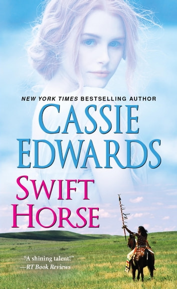 Swift Horse ebook by Cassie Edwards