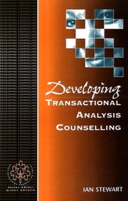 Developing Transactional Analysis Counselling ebook by Dr Ian Stewart
