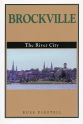 Brockville - The River City ebook by Russ Disotell