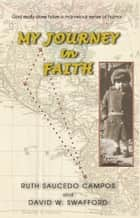 My Journey in Faith ebook by Ruth Saucedo Campos,David W. Swafford