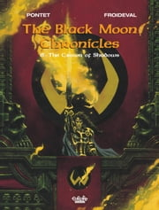Black Moon Chronicles - Volume 6 - The Crown of Shadows ebook by François Froideval, Pontet Cyril