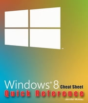 Windows® 8 Quick Reference Guide ebook by Kobo.Web.Store.Products.Fields.ContributorFieldViewModel