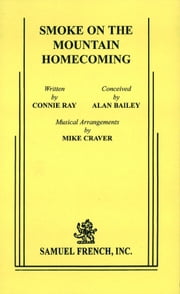 Smoke On The Mountain Homecoming ebook by Alan Bailey,Connie Ray,Mike Craver