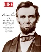 LIFE Lincoln ebook by The Editors of LIFE,Henry Louis Gates