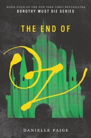 The End of Oz ebook by Danielle Paige