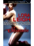 Surrender (Bound Hearts, Book One) ebook by Lora Leigh