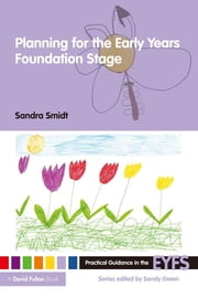 Planning for the Early Years Foundation Stage ebook by Sandra Smidt