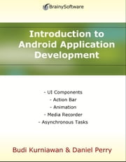 Introduction to Android Application Development ebook by Budi Kurniawan