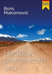 Hadžiluk plemenitom snu ebook by Boris Maksimović