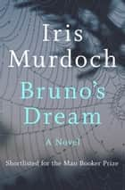 Bruno's Dream - A Novel ebook by Iris Murdoch