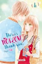 This is not Love, Thank you T04 ebook by Nojin Yuki