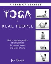 Yoga for Real People - A Year of Classes ebook by Jan Baker