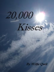 20,000 Kisses ebook by Willie Qwit