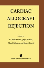 Cardiac Allograft Rejection ebook by G. William Dec,Jagat Narula,Manel Ballester,Ignasi Carrio