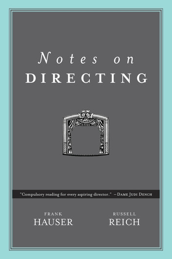 Notes on Directing: 130 Lessons in Leadership from the Director's Chair ebook by Frank Hauser,Russell Reich
