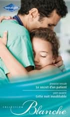 Le secret d'un patient - Cette nuit inoubliable ebook by Jennifer Taylor, Judy Duarte