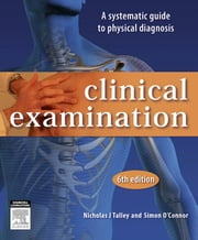 Clinical Examination ebook by Nicholas J. Talley,Simon O'Connor