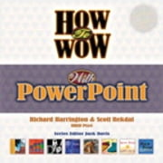 How to Wow with PowerPoint ebook by Scott Rekdal,Richard Harrington