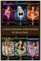 A Genie Romance Series Bundle, Part 1 (Erotic Fantasy) ebook by Bella Starz