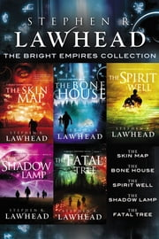 The Bright Empires Collection - The Skin Map, The Bone House, The Spirit Well, The Shadow Lamp, The Fatal Tree ebook by Stephen Lawhead