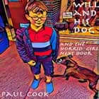 Will and His Dog and the Horrid Girl Next Door audiobook by Paul Cook