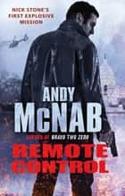 Remote Control - (Nick Stone Book 1) ebook by Andy McNab