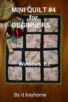 Mini Quilt #4 ebook by D Trayhorne